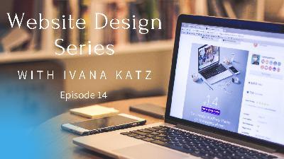 Web Design Series   with Ivana Katz   Episode 14