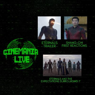 """Cinemania Live! """"Eternals Trailer and Shang-Chi First Reactions!"""""""
