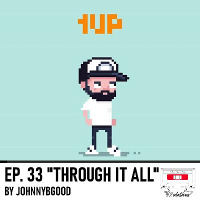 Episode 33: Through it All by Johnnybgood