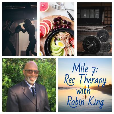 Mile 7: Rec Therapy with Certified Fitness Trainer, Robin King