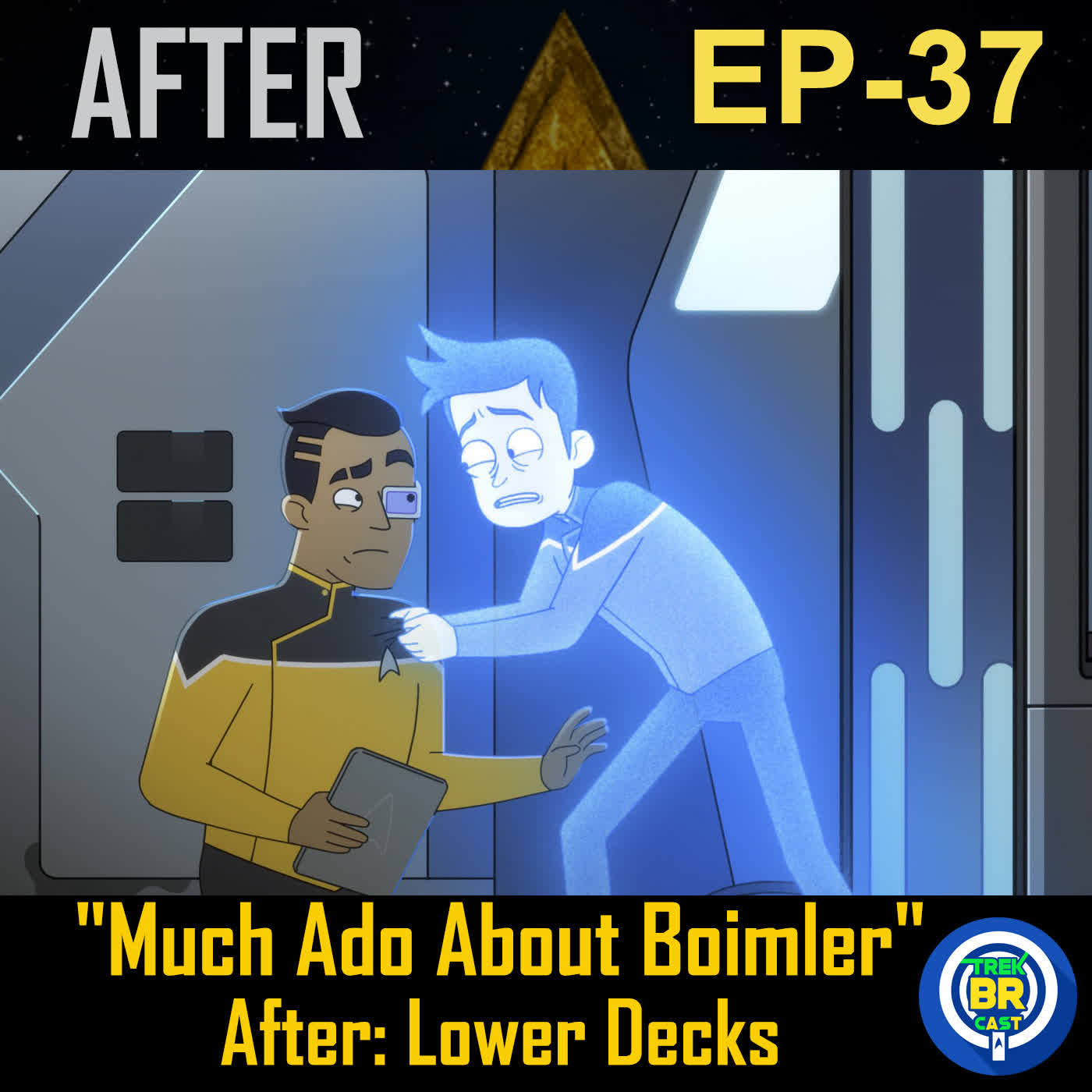 """""""Much Ado About Boimler"""" - AFTER EP37"""