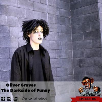Episode 189: Oliver Graves - The Darkside of Funny