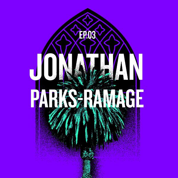 "Jonathan Parks-Ramage: ""Jesus, Mary, and Joe Jonas"""