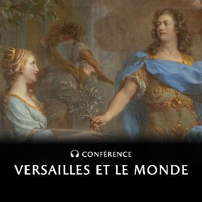 Versailles et le monde