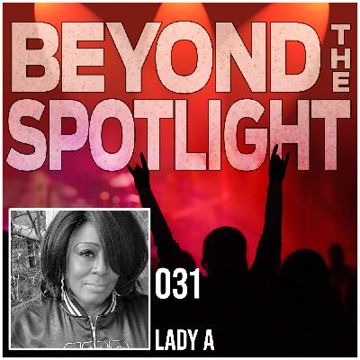Ep. 031: Lady A - Performer/Manager/Producer