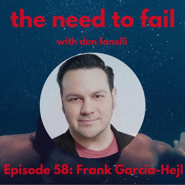 Episode 58: Frank Garcia-Hejl