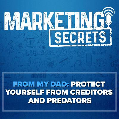 From my Dad: Protect Yourself from Creditors and Predators