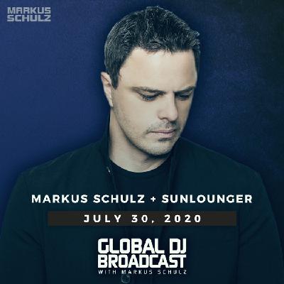 Global DJ Broadcast: Markus Schulz and Sunlounger (Jul 30 2020)