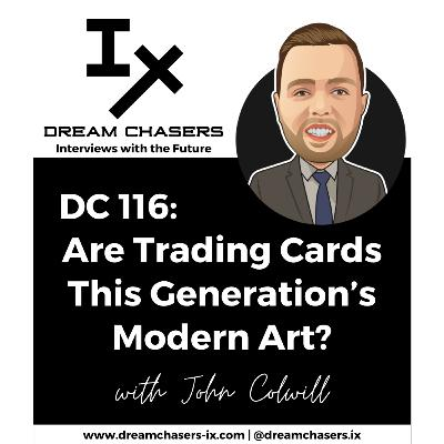 DC116: John Colwill - Are Trading Cards This Generation's Modern Art?