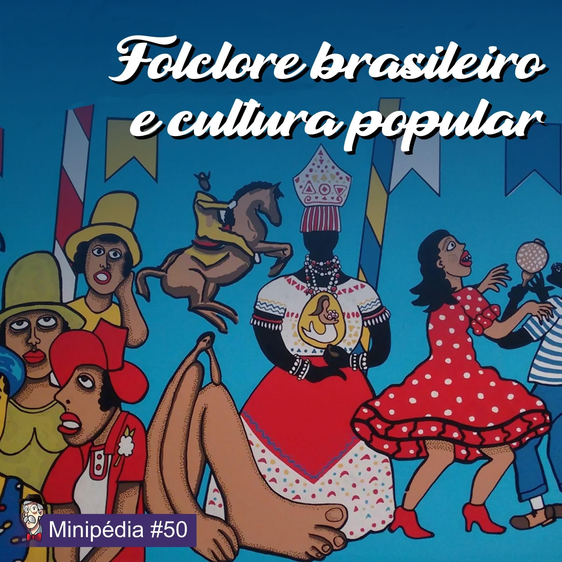 [Minipédia] Folclore brasileiro e cultura popular
