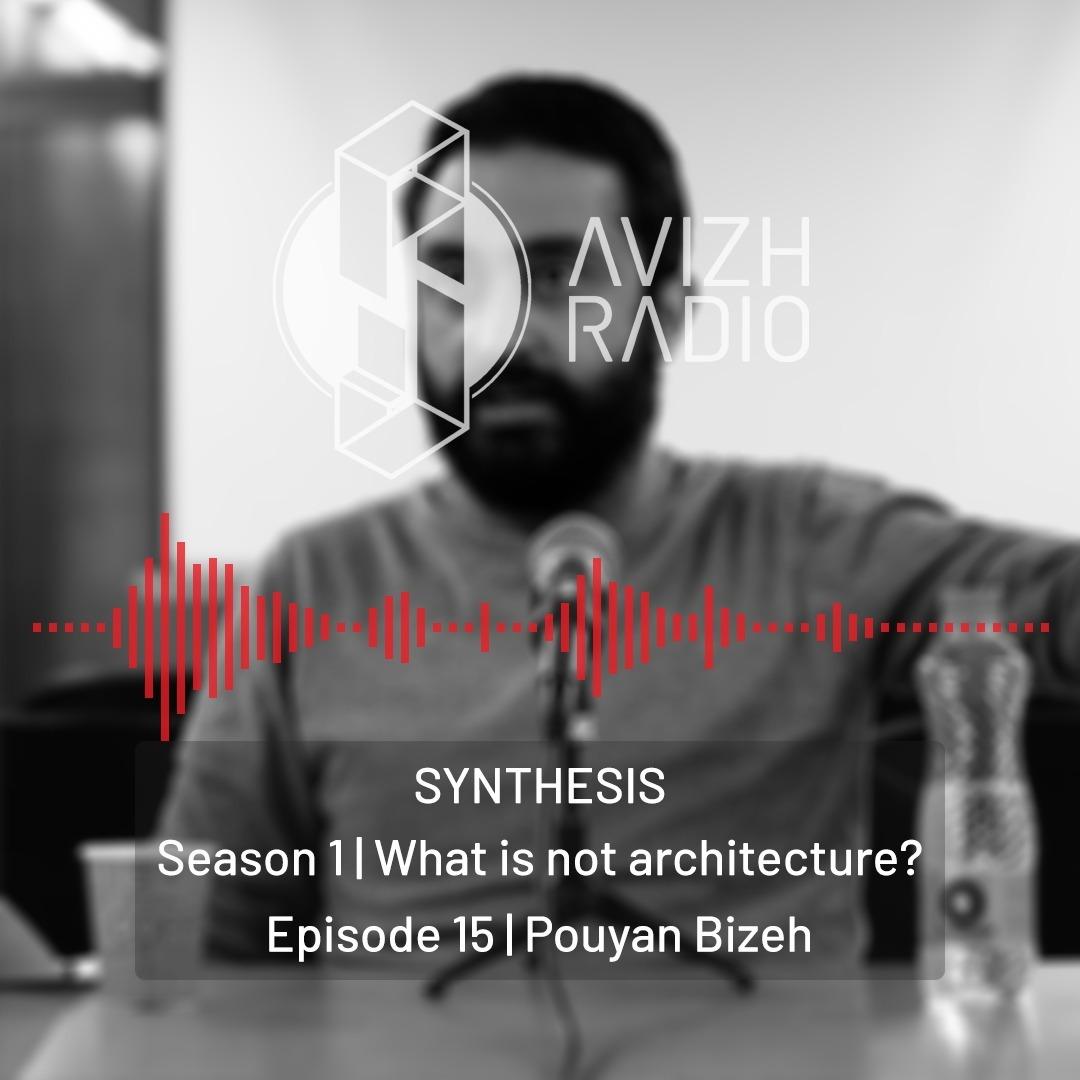 AvizhRadio | SYNTHESIS | Episode 15: Pouyan Bizeh
