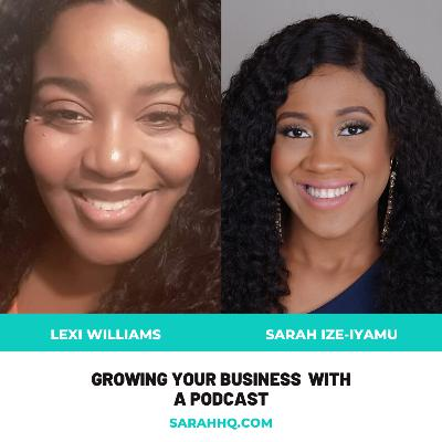 Growing Your Business with a Podcast with Alexis Williams