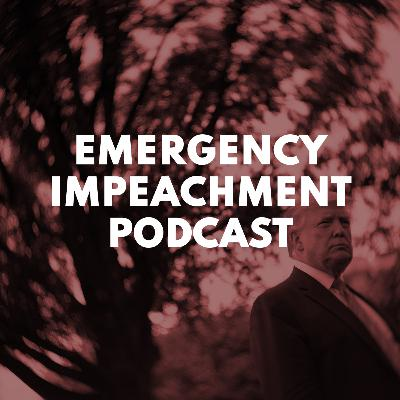 Emergency Impeachment Podcast