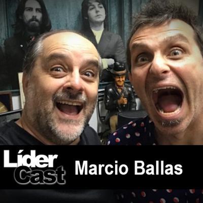 LíderCast 200 – Marcio Ballas