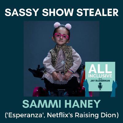 Sassy Show Stealer: Sammi Haney ('Esperanza', Netflix's Raising Dion)