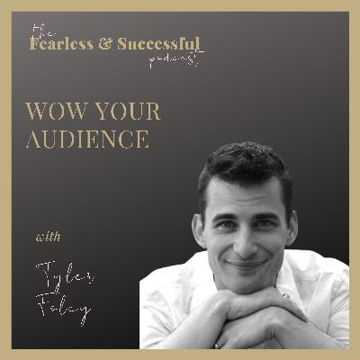 Tyler Foley: How to WOW your audience!