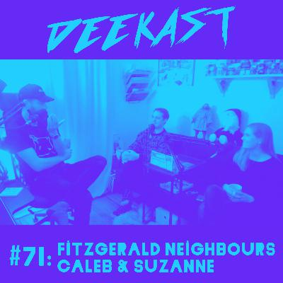 #71. The Fitzgerald Neighbours (Caleb Ratzlaff & Suzanne Veenstra)