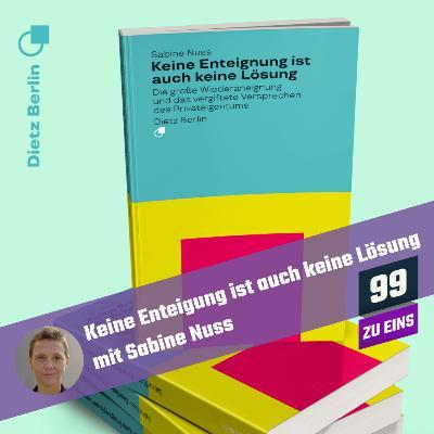 8.4 - Keine Enteignung ist auch keine Lösung mit Sabine Nuss
