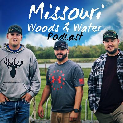 "Missouri Woods & Water - The guys from ""Missouri Woods & Water Podcast"" join us to talk Elk, Deer and Turkey!"