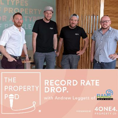 Record Rate Drop (with Andrew Leggett of Rams Home Loans)