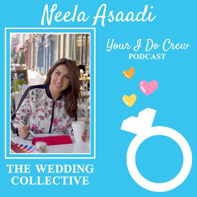 What's the Wedding Collective? And how can a Designer de-stress your wedding planning? (feat. Neela Asaadi, Asaadi Graphics)