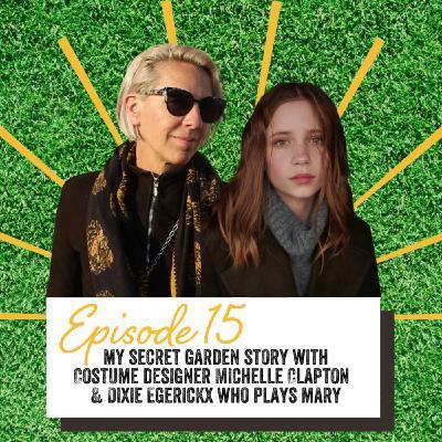 Episode 15: Our Secret Garden Stories with Michelle Clapton & Dixie Egerickx
