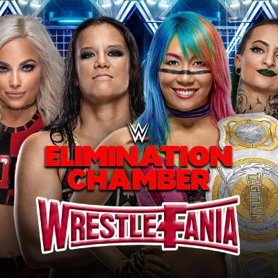 WrestleFania 72: WWE Elimination Chamber 2020