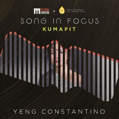 Song #21: Kumapit by Yeng Constantino (The Story Behind)
