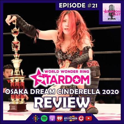21: STARDOM Osaka Dream Cinderella 2020 Review!
