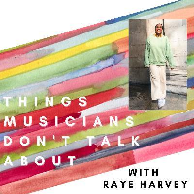 Episode 22- Raye Harvey