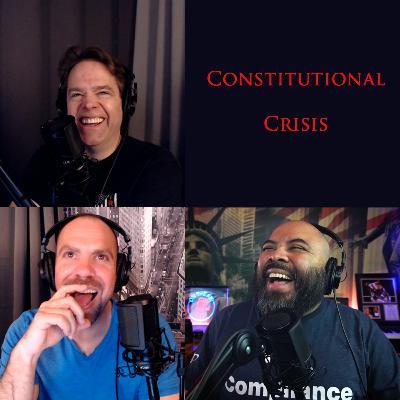 Episode 119: Constitutional Crisis