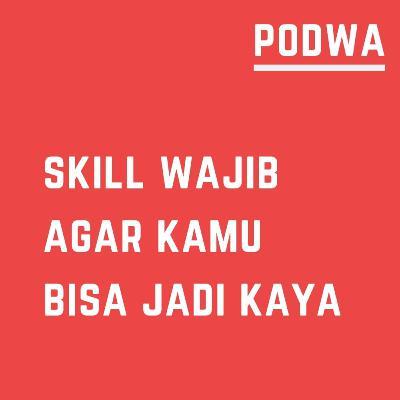 Skill Wajib Agar Kamu Bisa Kaya - PODWA Waisy Alqi Ep. #11