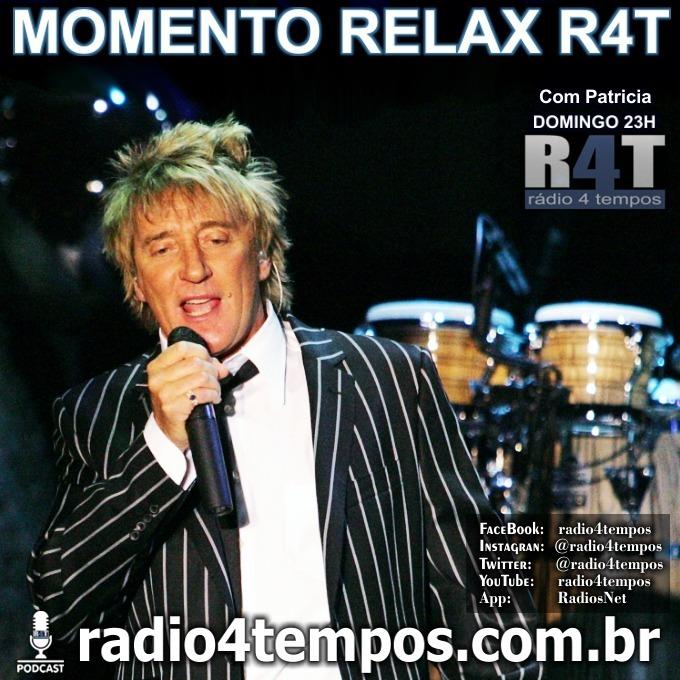 Rádio 4 Tempos - Momento Relax - Rod Stewart:Rádio 4 Tempos