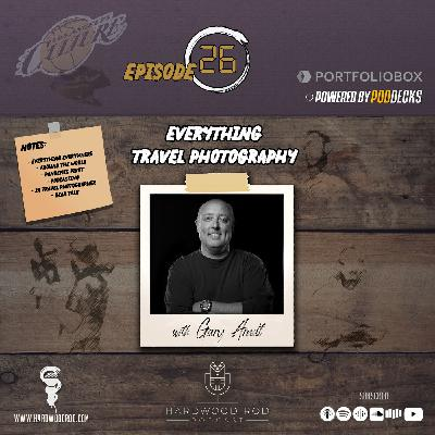 Everything Travel Photography | Episode #26 | with Gary Arndt ✈️