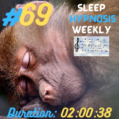 "Sleep Hypnosis Weekly #69 ""RELAX & SLEEP"" (Jason Newland) (3rd March 2021) with MUSIC"