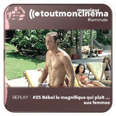 REPLAY | #25 Bébel le magnifique qui plaît ... aux femmes