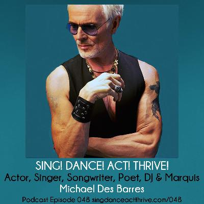 Michael Des Barres: Actor, Singer, Songwriter, Poet, DJ & Marquis