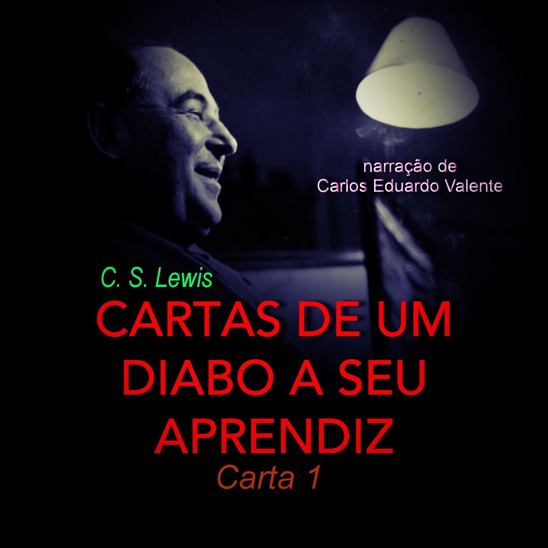 CARTAS DE UM DIABO A SEU APRENDIZ - CARTA 1 de C.S. Lewis