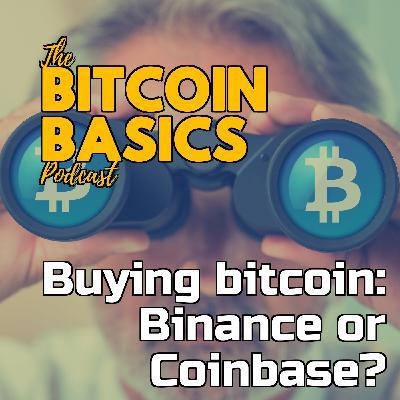 Buying bitcoin: Binance or Coinbase? | Bitcoin Basics (86)