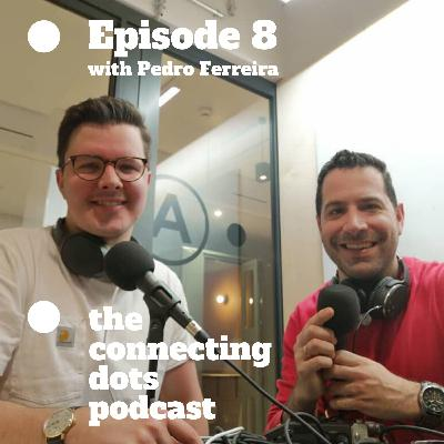 #8: Serial entrepreneur Pedro Ferreira about good & bad pitches, networking and dealing with failures