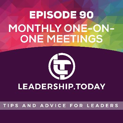Episode 90 - Monthly One-On-One Meetings