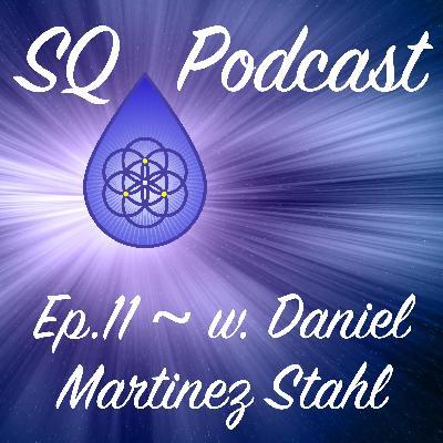 SQP-Ep.011 ~ Gratitude with Love (w. Daniel Martinez Stahl)
