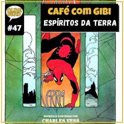 Café com Gibi 47: Espíritos da Terra