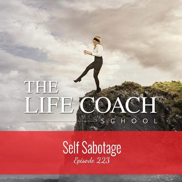 Ep #223: Self-Sabotage
