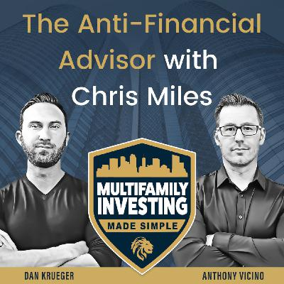 The Anti-Financial Advisor with Chris Miles