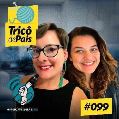 #099 - Relacionamentos e Tretas Entre Crianças #OPodcastÉDelas2020 feat. Bárbara dos Anjos e Melissa Mendonça
