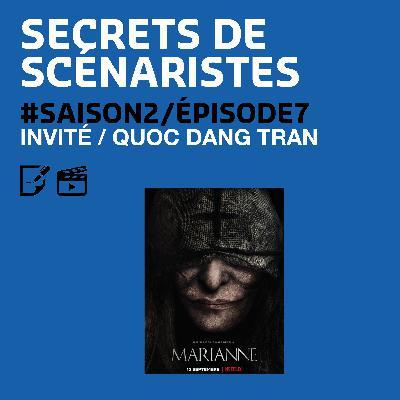 """SECRETS DE SCÉNARISTES #SAISON2ÉPISODE7 / Quoc Dang Tran / """"Marianne"""""""