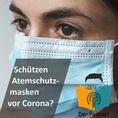 Schützen Atemschutzmasken vor dem Coronavirus? - IstDasFakt?! Wissen