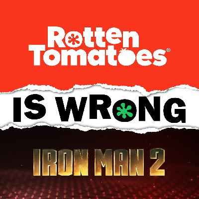 43: We're Wrong About... Iron Man 2 (Movie Review)