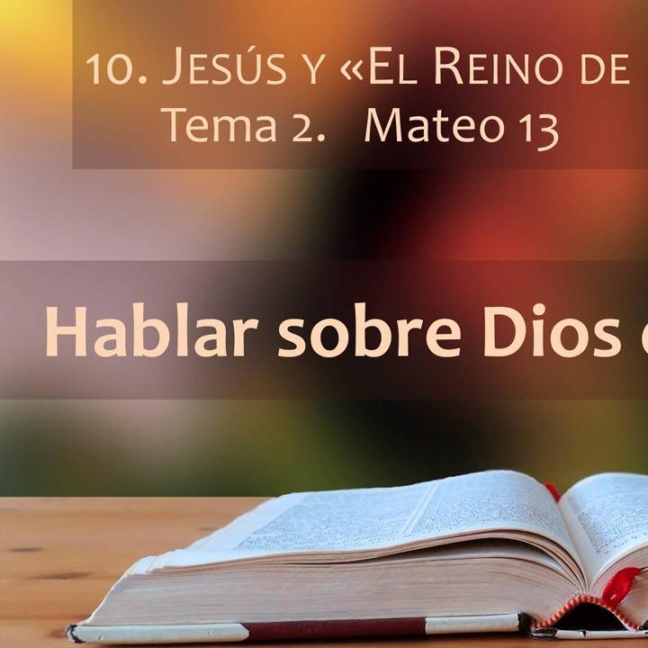 Mateo 13 | El reino de Dios (2)